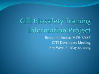 CITI Biosafety Training  Information  Project