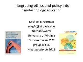 Integrating ethics and policy into  nanotechnology education