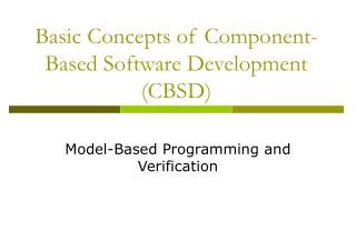 Basic Concepts of Component-Based Software Development (CBSD)