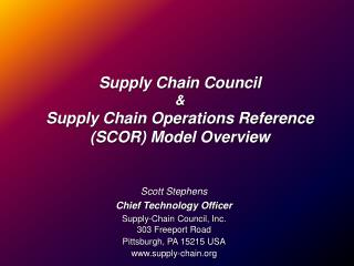 Supply Chain Council & Supply Chain Operations Reference (SCOR) Model Overview
