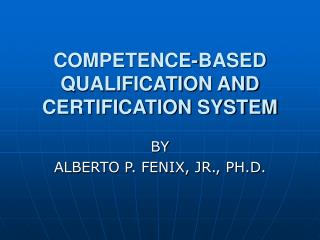 COMPETENCE-BASED QUALIFICATION AND CERTIFICATION SYSTEM