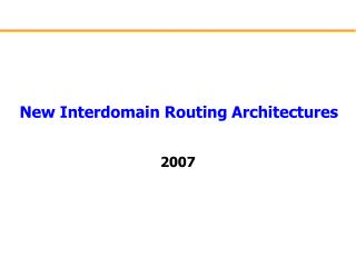 New Interdomain Routing Architectures
