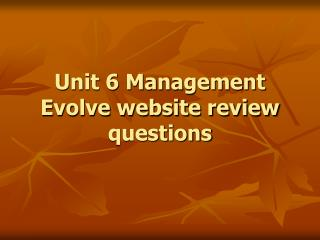 Unit 6 Management Evolve website review questions