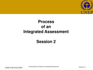 Process of an Integrated Assessment  Session 2