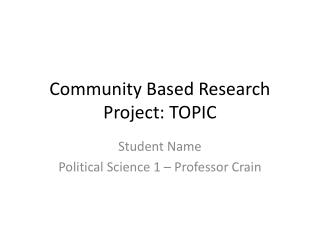 Community Based Research Project: TOPIC