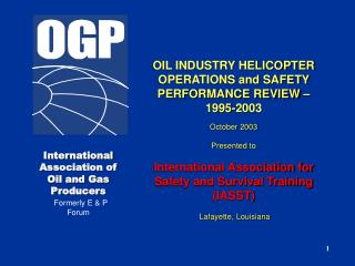 International Association of Oil and Gas Producers Formerly E & P Forum