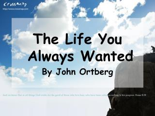 The Life You Always Wanted By John Ortberg