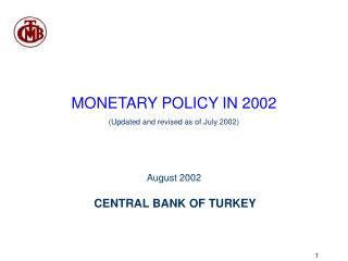 MONETARY POLICY IN 2002 (Updated and revised as of July 2002) August 2002