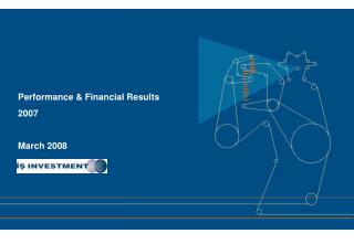 Performance & Financial Results 2007 March 2008