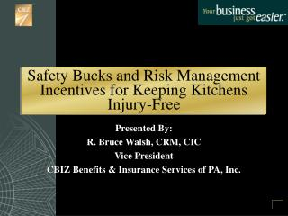 Safety Bucks and Risk Management Incentives for Keeping Kitchens Injury-Free