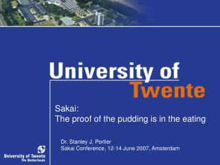 Sakai:  The proof of the pudding is in the eating