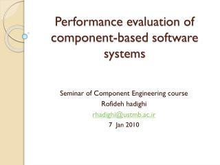 Performance	 evaluation	 of  component-based 	 software systems