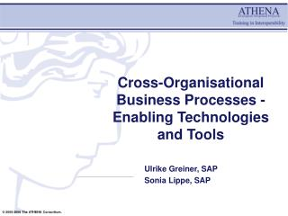 Cross-Organisational Business Processes - Enabling Technologies and Tools