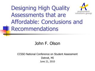 Designing High Quality Assessments that are Affordable: Conclusions and Recommendations