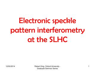 Electronic speckle pattern interferometry at the SLHC