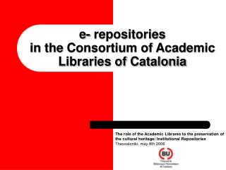 e- repositories  in the Consortium of Academic Libraries of Catalonia