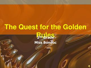The Quest for the Golden Rules