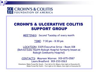 CROHN'S & ULCERATIVE COLITIS  SUPPORT GROUP MEETINGS :  Second Tuesday of every month