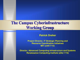 The Campus Cyberinfrastructure  Working Group