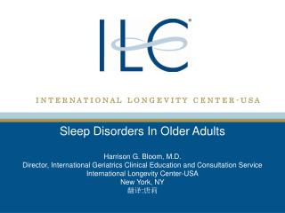 Sleep Disorders In Older Adults Harrison G. Bloom, M.D.