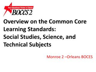 Overview on the Common Core Learning Standards:  Social Studies, Science, and Technical Subjects