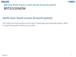 EM-Line Multi Touch screen Series (4 touch points) BDT3215EM/04