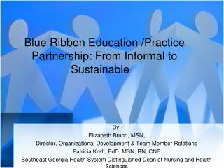 Blue Ribbon Education /Practice Partnership: From Informal to Sustainable