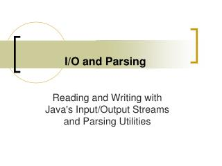 I/O and Parsing