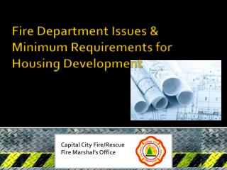 Fire Department Issues &  Minimum Requirements for Housing Development