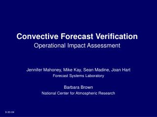 Convective Forecast Verification Operational Impact Assessment