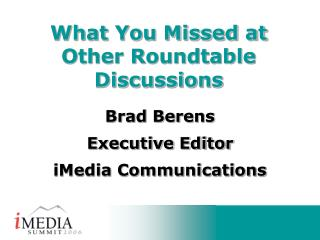 Brad Berens Executive Editor iMedia Communications