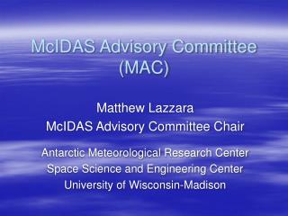 McIDAS Advisory Committee (MAC)