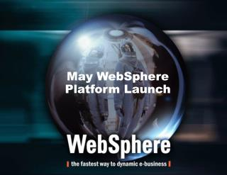 May WebSphere  Platform Launch