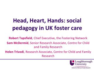 Head, Heart, Hands: social pedagogy in UK foster care