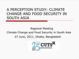 A PERCEPTION STUDY: CLIMATE CHANGE AND FOOD SECURITY IN SOUTH ASIA