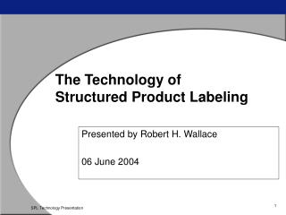 The Technology of  Structured Product Labeling