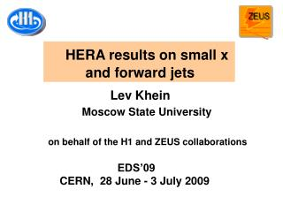 Lev Khein Moscow State University            on behalf of the H1 and ZEUS collaborations