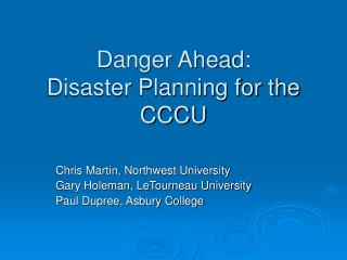 Danger Ahead: Disaster Planning for the CCCU
