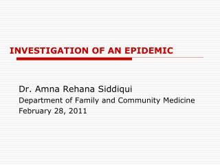 INVESTIGATION OF AN EPIDEMIC