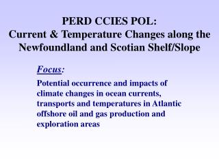 PERD CCIES POL: Current & Temperature Changes along the Newfoundland and Scotian Shelf/Slope