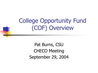 College Opportunity Fund (COF) Overview