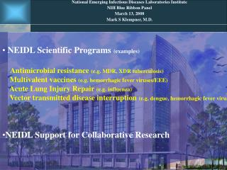 NEIDL Scientific Programs  (examples) Antimicrobial resistance  (e.g. MDR, XDR tuberculosis)