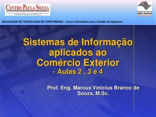 Sistemas de Informação  aplicados  ao  Comércio Exterior - Aulas 2 , 3 e 4