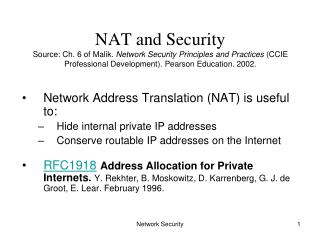 Network Address Translation (NAT) is useful to: Hide internal private IP addresses