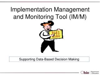Implementation Management and Monitoring Tool (IM/M)
