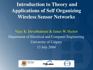 Introduction to Theory and Applications of Self Organizing Wireless Sensor Networks