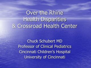 Over the Rhine Health Disparities  & Crossroad Health Center