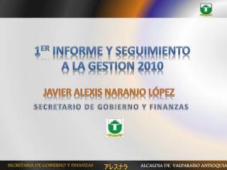 1 er  INFORME Y SEGUIMIENTO  A LA GESTION 2010
