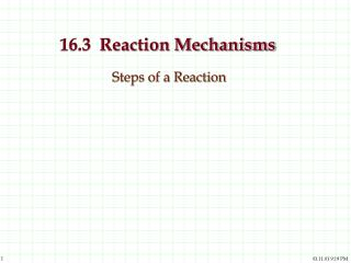 16.3  Reaction Mechanisms Steps of a Reaction