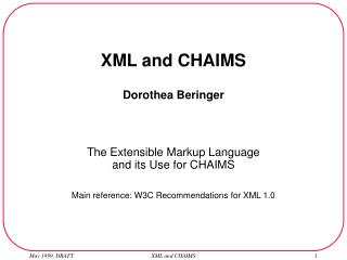 XML and CHAIMS Dorothea Beringer